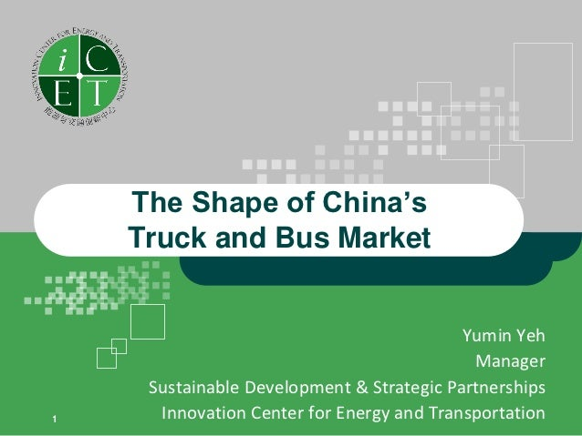 The Shape of China's    Truck and Bus Market                                           Yumin Yeh                          ...