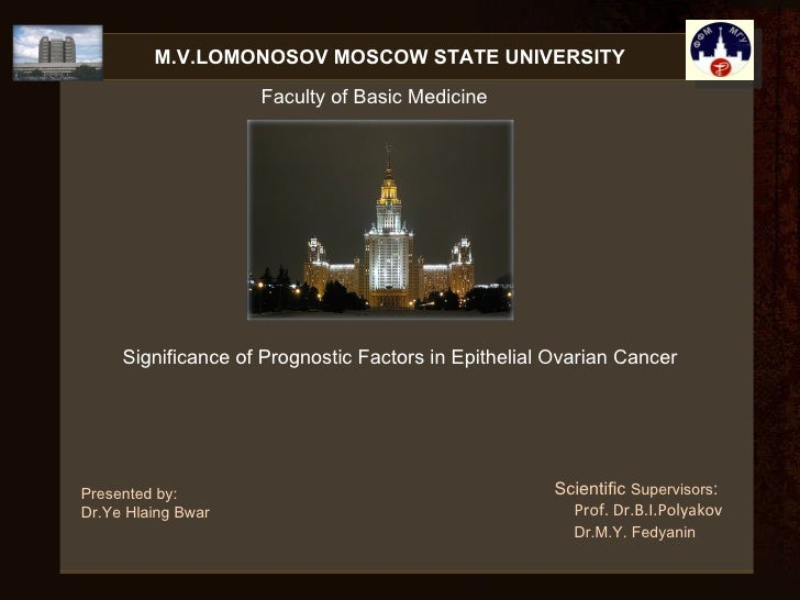 Scientific  Supervisors : Prof. Dr.B.I.Polyakov Dr.M.Y. Fedyanin Presented by: Dr.Ye Hlaing Bwar Significance of Prognosti...