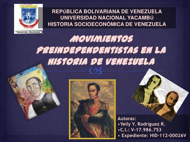 REPÚBLICA BOLIVARIANA DE VENEZUELA      UNIVERSIDAD NACIONAL YACAMBÚ  HISTORIA SOCIOECONÓMICA DE VENEZUELA       Movimient...