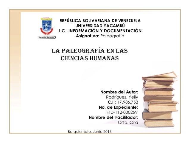 REPÚBLICA BOLIVARIANA DE VENEZUELAUNIVERSIDAD YACAMBÚLIC. INFORMACIÓN Y DOCUMENTACIÓNAsignatura: PaleografíaLa Paleografía...