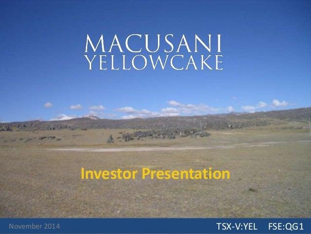 TSX-V:YEL FSE:QG1  Investor Presentation  November 2014 TSX-V:YEL FSE:QG1