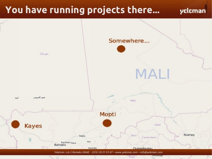 You have running projects there...          Yeleman s.à.r.l Bamako (Mali) - (223) 20 21 05 87 – www.yeleman.com – info@yel...
