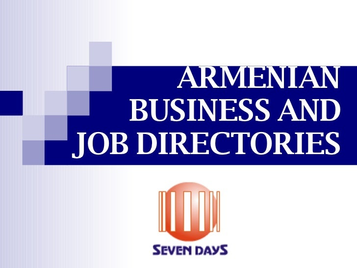 Explore Your Professional opportunity by a visit NEW Armenian Business & Job Directories