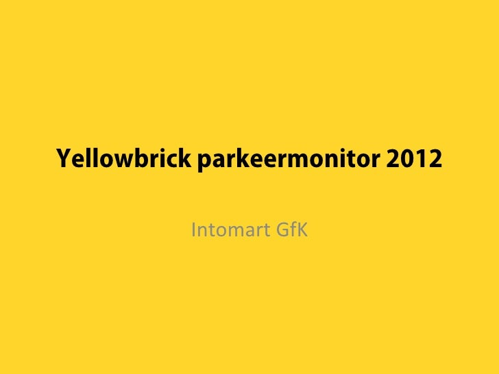 Yellowbrick parkeermonitor 2012          Intomart GfK