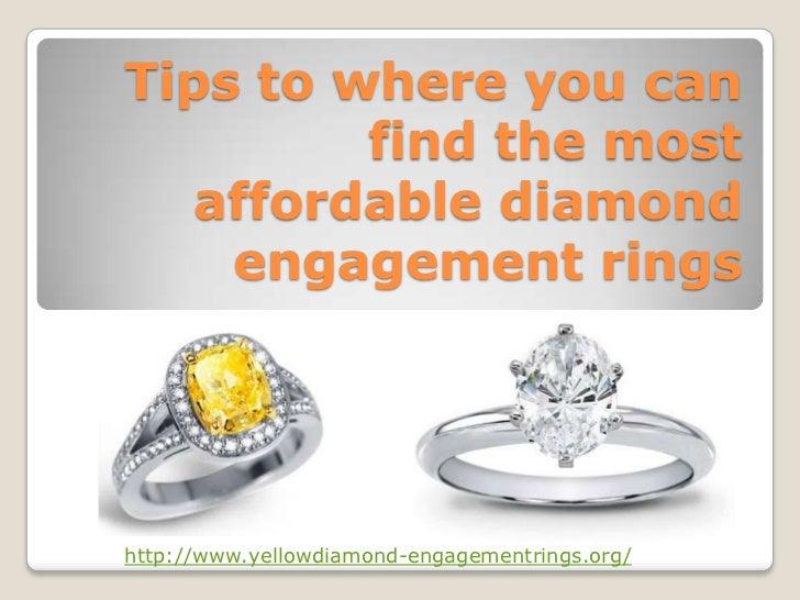Tips to where you can         find the most   affordable diamond    engagement ringshttp://www.yellowdiamond-engagementrin...