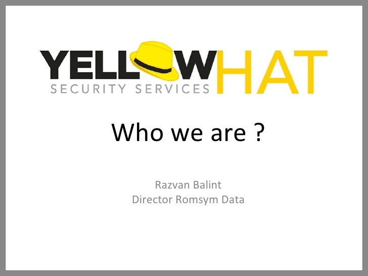 Who we are ? Razvan Balint Director Romsym Data