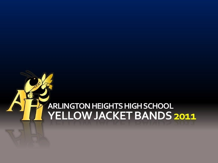 ARLINGTON HEIGHTS HIGH SCHOOL<br />YELLOW JACKET BANDS 2011<br />