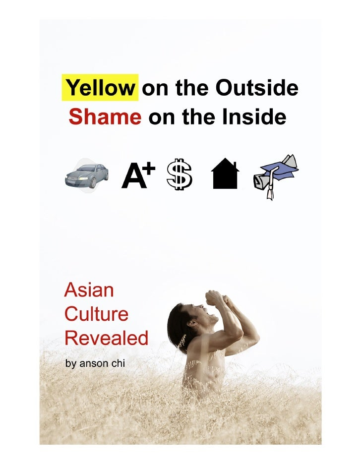 Yellow on the Outside, Shame on the Inside: Asian Culture Revealed (Revised)