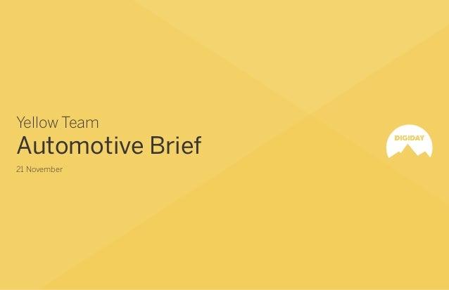 Yellow Team  Automotive Brief 21 November  Yellow Team / DIGIDAY Mobile Innovation Camp 2013  /1