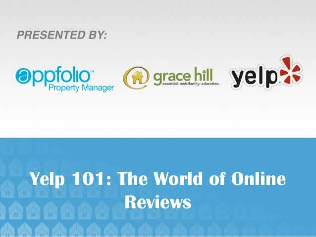 Yelp 101: The World of Online           Reviews