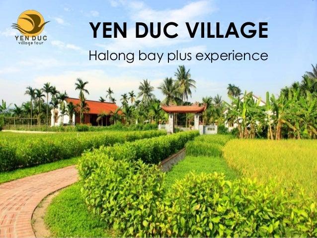 YEN DUC VILLAGE Halong bay plus experience