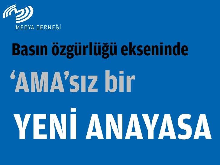 Basın özgürlüğü ekseninde'AMA'sız birYENİ ANAYASA