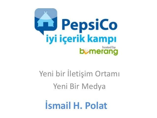 Yeni bir İletişim Ortamı    Yeni Bir Medya İsmail H. Polat