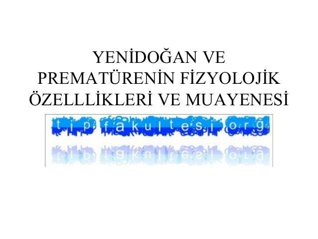 Yenidoğan muayenesi(fazlası için www.tipfakultesi.org)