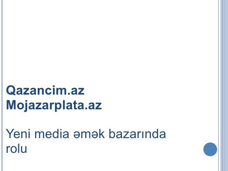Qazancim.az Mojazarplata.az Yeni media  əmək bazarında rolu