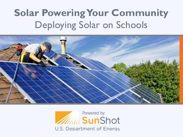 Solar PoweringYour Community Deploying Solar on Schools