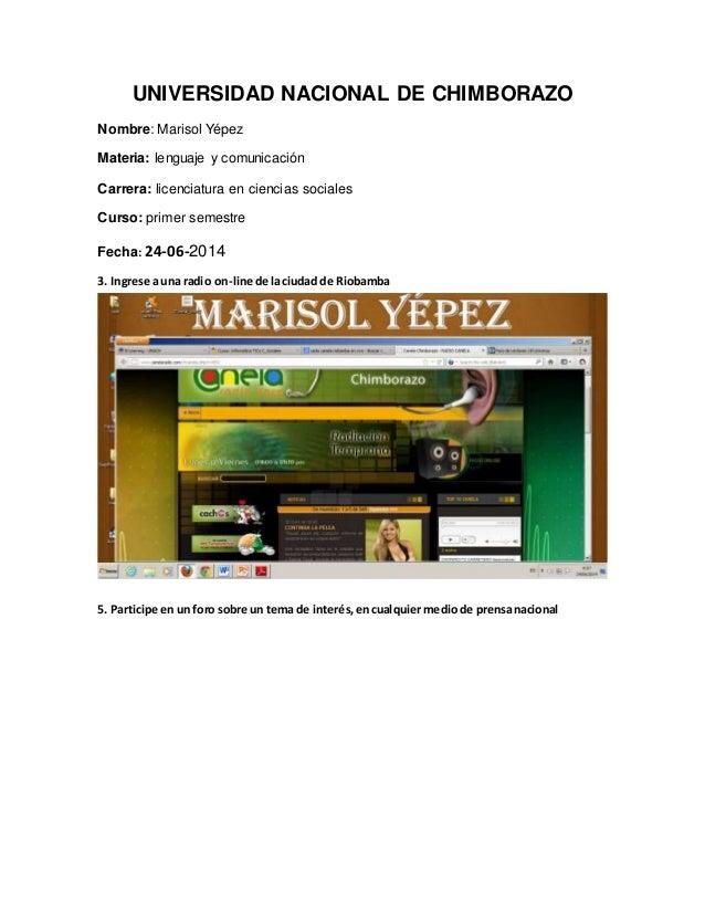 UNIVERSIDAD NACIONAL DE CHIMBORAZO Nombre: Marisol Yépez Materia: lenguaje y comunicación Carrera: licenciatura en ciencia...