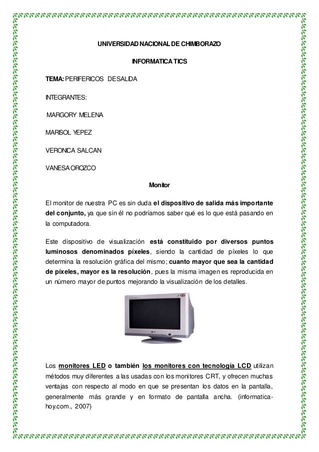 UNIVERSIDAD NACIONALDECHIMBORAZO INFORMATICA TICS TEMA: PERIFERICOS DESALIDA INTEGRANTES: MARGORY MELENA MARISOL YEPEZ VER...