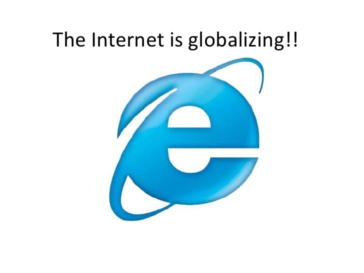 The Internet is globalizing!!<br />