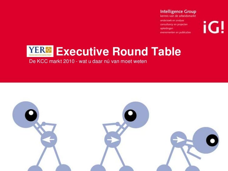 YER Executive Round TableDe KCC markt 2010 - wat u daar nú van moet weten<br />