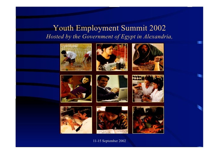 Youth Employment Summit 2002 Hosted by the Government of Egypt in Alexandria,                      11-15 September 2002