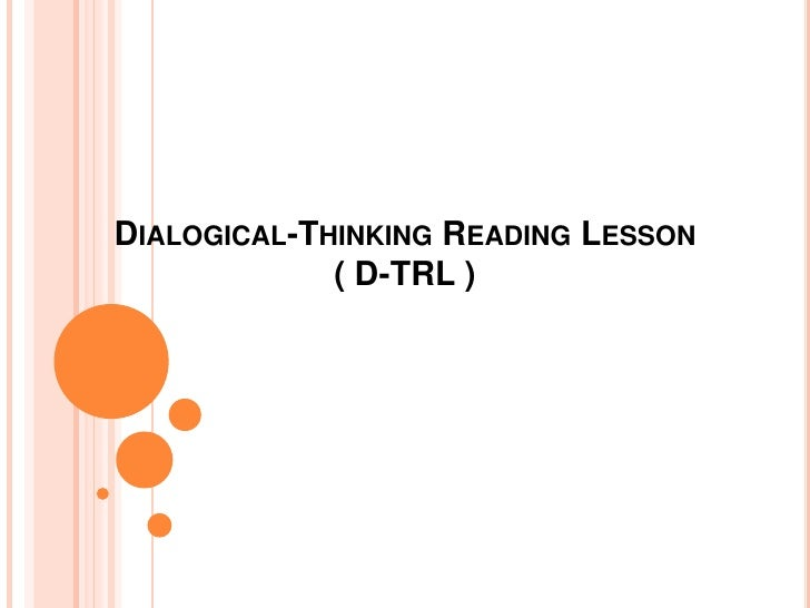 DIALOGICAL-THINKING READING LESSON             ( D-TRL )