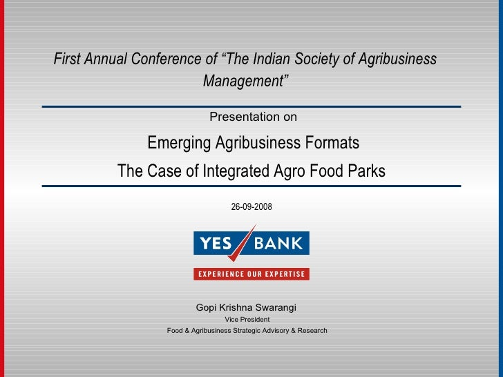 """Presentation on Emerging Agribusiness Formats The Case of Integrated Agro Food Parks   First Annual Conference of """"The Ind..."""