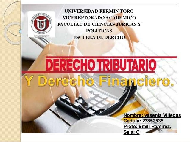 UNIVERSIDAD FERMIN TORO VICEREPTORADO ACADEMICO FACULTAD DE CIENCIAS JURICAS Y POLITICAS ESCUELA DE DERCHO Nombre: yasenia...