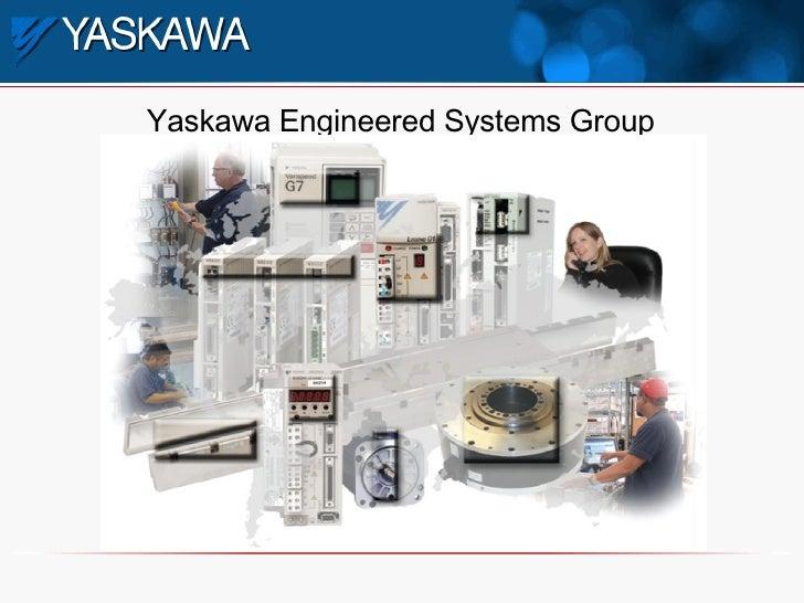 <ul><li>Yaskawa Engineered Systems Group </li></ul>