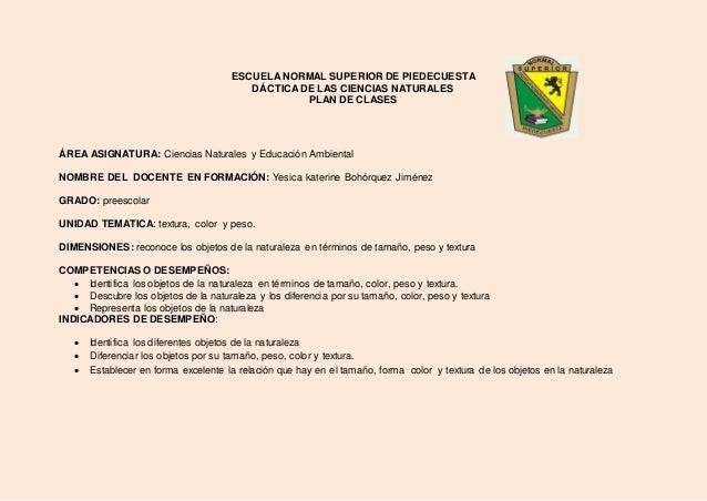 ESCUELA NORMAL SUPERIOR DE PIEDECUESTA  DÁCTICA DE LAS CIENCIAS NATURALES  PLAN DE CLASES  ÁREA ASIGNATURA: Ciencias Natur...