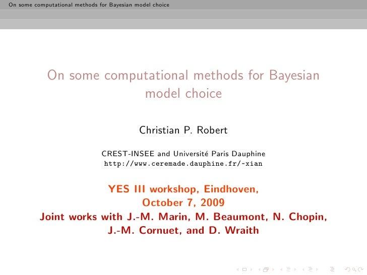 Yes III: Computational methods for model choice