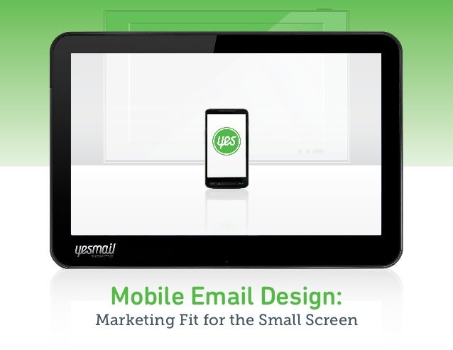 Mobile Email Design:Marketing Fit for the Small Screen