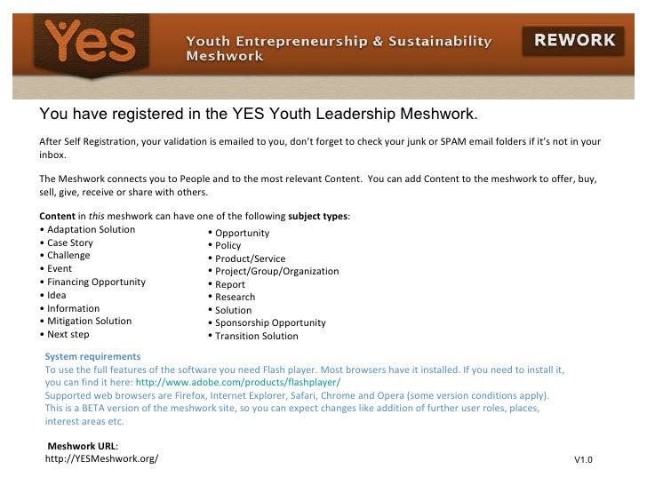 <ul><li>You have registered in the YES Youth Leadership Meshwork. </li></ul><ul><li>After Self Registration, your validati...