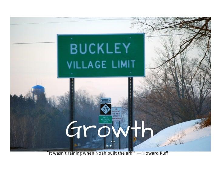 "Growth""It wasn't raining when Noah built the ark."" — Howard Ruff"