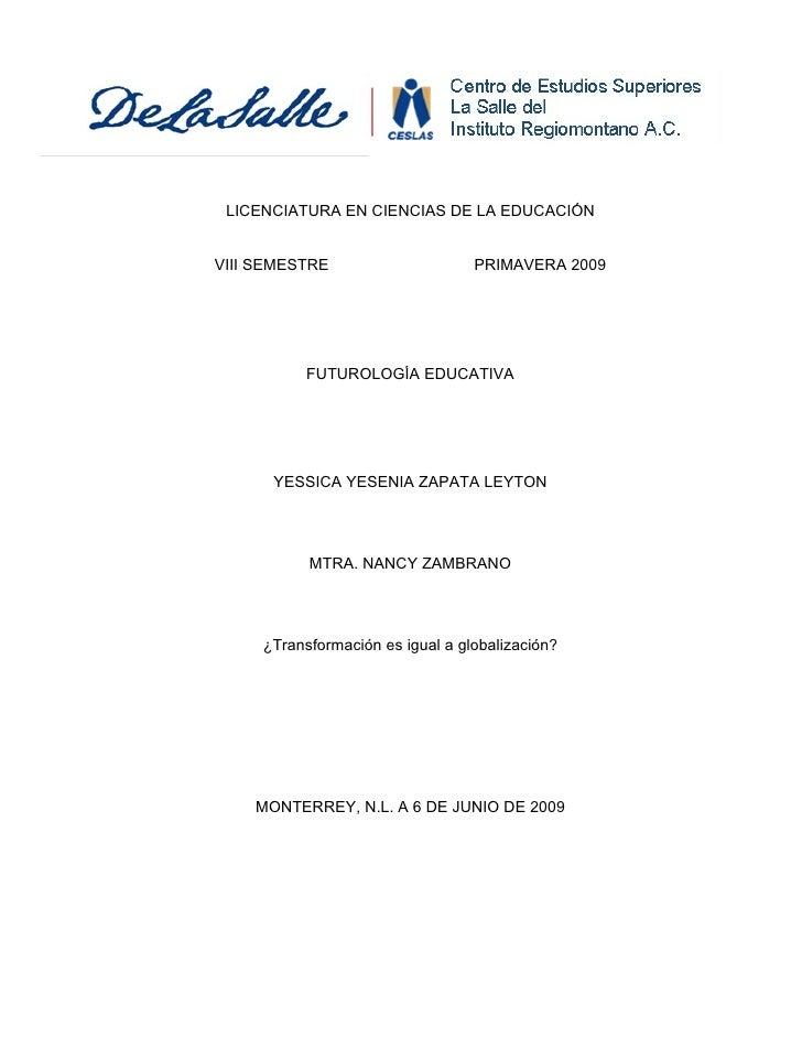 LICENCIATURA EN CIENCIAS DE LA EDUCACIÓN   VIII SEMESTRE                     PRIMAVERA 2009                FUTUROLOGÍA EDU...