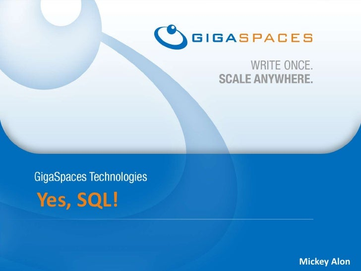 Yes, SQL!            Mickey Alon