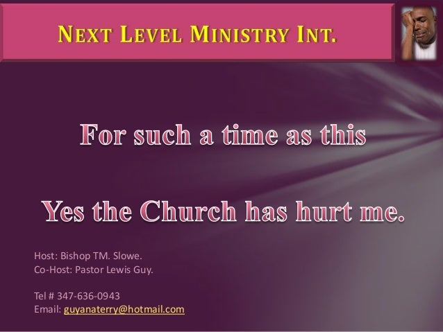 Host: Bishop TM. Slowe. Co-Host: Pastor Lewis Guy. Tel # 347-636-0943 Email: guyanaterry@hotmail.com
