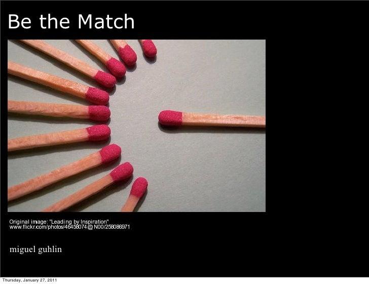 Be the Match• miguel guhlinThursday, January 27, 2011