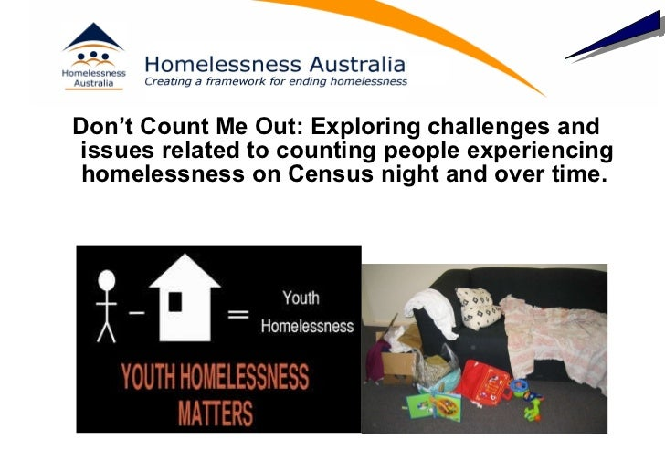 <ul><li>Don't Count Me Out: Exploring challenges and issues related to counting people experiencing homelessness on Census...