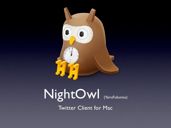 YoruFukurou (NightOwl) Presentation