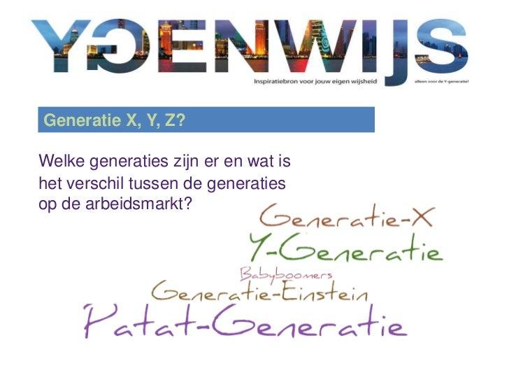 Generatie X, Y, Z?<br />Welke generaties zijn er en wat is het verschil tussen de generaties op de arbeidsmarkt?<br />