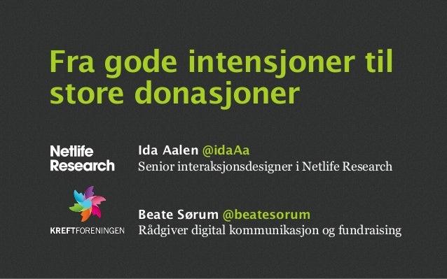 Yggdrasil 2014: Fra gode intensjoner til flere donasjoner - Kreftforeningen.no