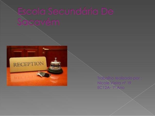 Trabalho realizado por :Nicole Vieira nº 19EC12A- 1º Ano