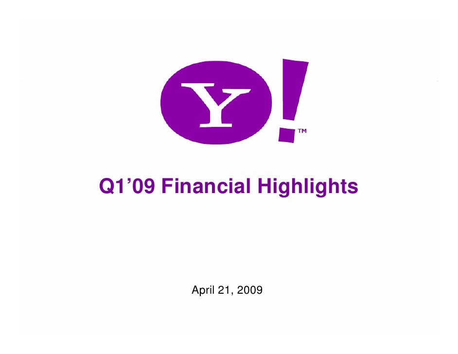 Q1'09 Financial Highlights                 April 21, 2009  1