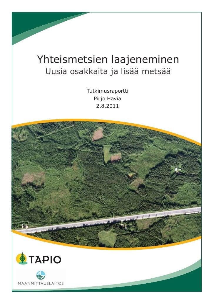 Yhteismetsien laajeneminen, tutkimusraportti 2011