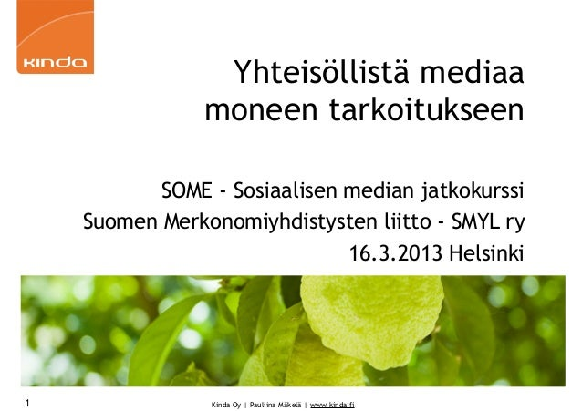 Yhteisöllistä mediaa                moneen tarkoitukseen           SOME - Sosiaalisen median jatkokurssi    Suomen Merkono...
