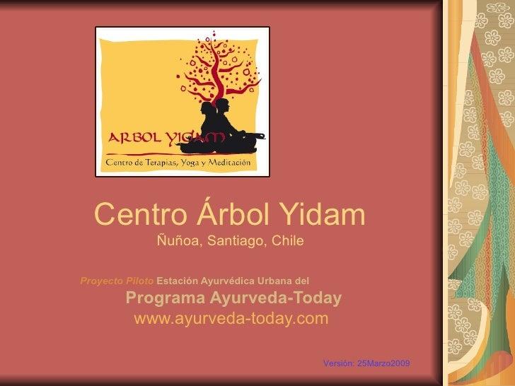Centro Árbol Yidam Ñuñoa, Santiago, Chile Proyecto Piloto  Estación Ayurvédica Urbana del Programa Ayurveda-Today www.ayur...