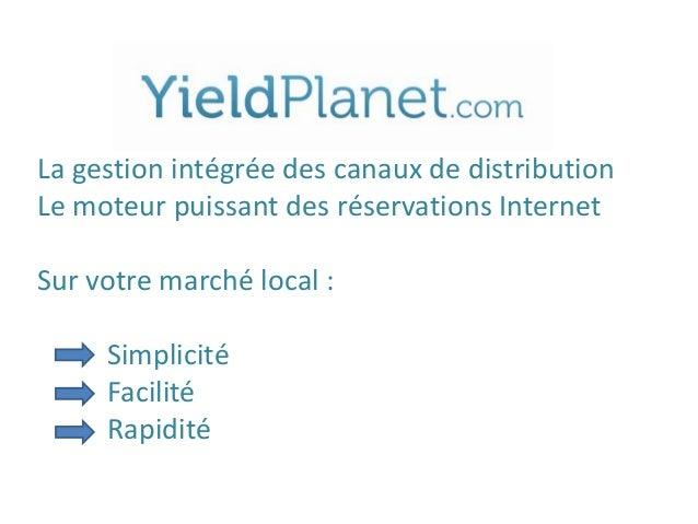 La gestion intégrée des canaux de distributionLe moteur puissant des réservations InternetSur votre marché local :     Sim...