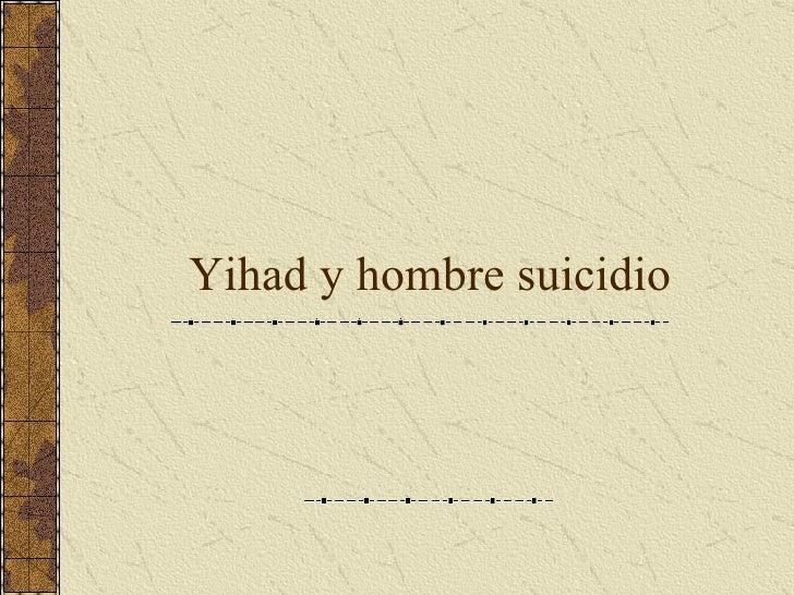 Yihad y hombres suicidio