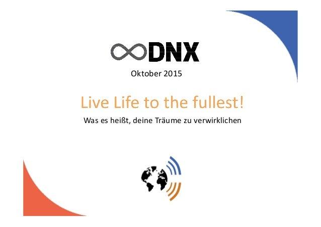 Oktober 2015 Was es heißt, deine Träume zu verwirklichen